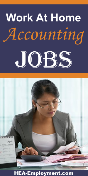 Accounting and bookkeeping work from home jobs are available at HEA-Employment.com