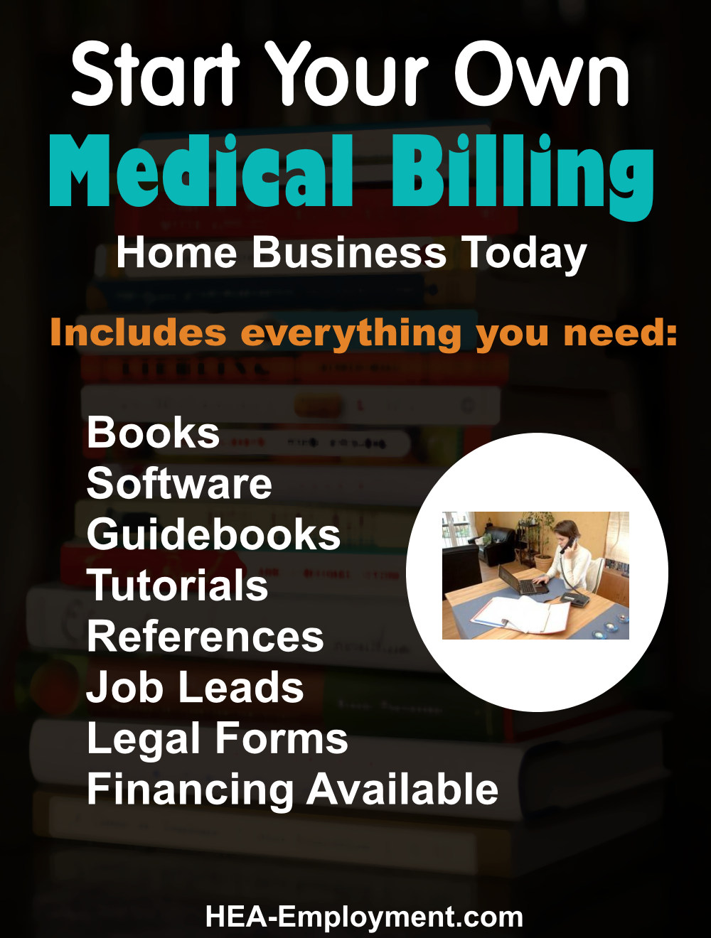 Start your own medical billing legitimate home based business. Fully equipped home business package with everything you need to get started. Productivity software, tutorials, guidebooks, references, manuals, tax advice and legal forms are included with each kit. Be your own boss!