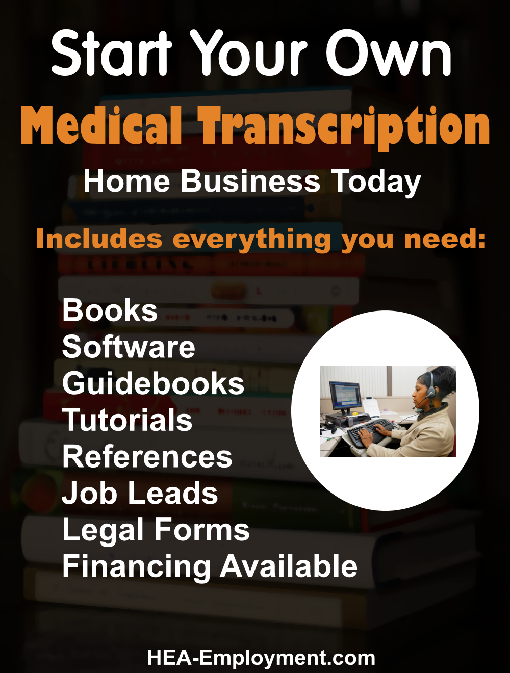 Start your own medical transcription legitimate home based business. Fully equipped home business package with everything you need to get started. Productivity software, tutorials, guidebooks, references, manuals, tax advice and legal forms are included with each kit. Be your own boss!