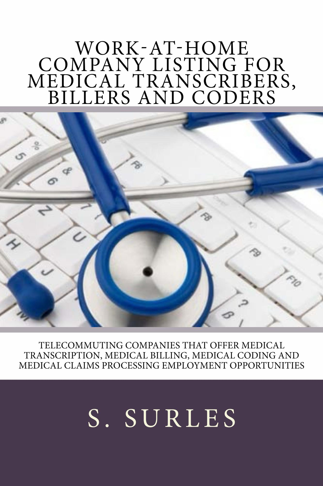 Work-at-Home Company Listing for Medical Transcribers, Billers and Coders. Order: https://www.paypal.me/HEA/19.95 - Ebook contains hundreds of companies hiring home assembly and craft workers each year nationwide and globally. Purchase today for only $19.95. Free lifetime updates, no scams and no monthly fees. #ebook #medicaltranscription #medicalcoding #medicalbilling #workathome #workfromhome #jobs #jobsearch #careers #telecommuting