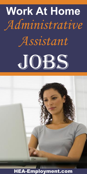 Clerical and administrative work from home jobs are available at HEA-Employment.com