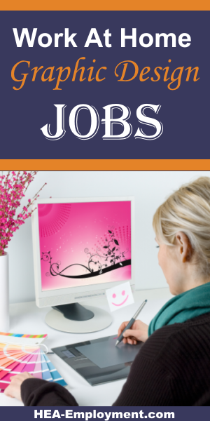 Graphic design work from home jobs are available at HEA-Employment.com