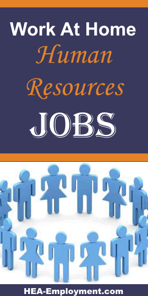 Human resources work from home jobs are available at HEA-Employment.com
